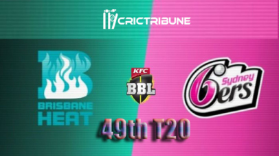 HEA vs SIX Live Score 49th Match of BBL 2020 between Brisbane Heat Vs Sydney Sixers on 23 January 20 Live Score & Live Streaming