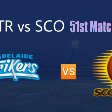 SCO vs STR Live Score 51st Match of BBL 2020 between Perth Scorchers Vs Adelaide Strikers on 24 January 20 Live Score & Live Streaming