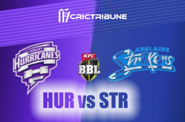 STR vs HUR Live Score 54th Match of BBL 2020 between Adelaide Strikers Vs Hobart Hurricanes on 25 January 20 Live Score & Live Streaming