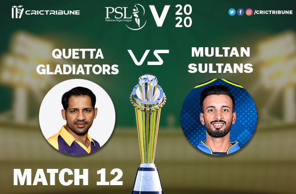 MUL vs QUE Live Score 12th Match between Multan Sultans vs Quetta Gladiators Live on 29 February 2020 Live Score & Live Streaming