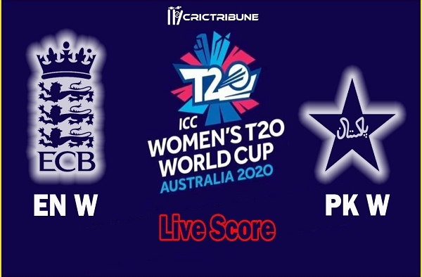 EN W vs PK W Live Score 12th Match between England Women vs Pakistan Women Live on 28 February 20 Live Score & Live Streaming