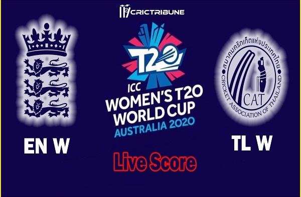 EN W vs TL W Live Score 7th Match between England Women vs Thailand Women Live on 26 February 20 Live Score & Live Streaming