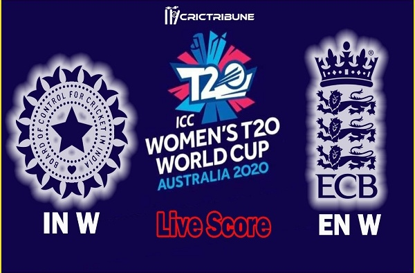 IN W vs EN W Live Score Semi Final 1 between India Women vs England Women Live Score & Live Streaming on 05 March 2020.