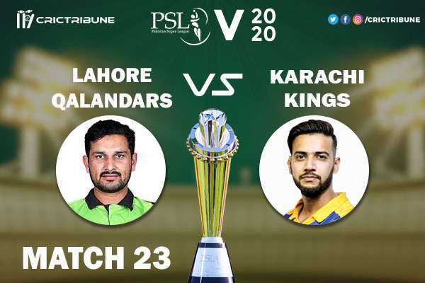 LAH vs KAR Live Score 23rd Match between Lahore Qalandars vs Karachi Kings Live on 08 March 2020 Live Score & Live Streaming.