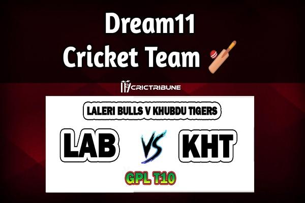 LAB vs KHTLive Score between Laleri Bulls v Khubdu Tigers Live on 25 March 2020 Live Score & Live Streaming.