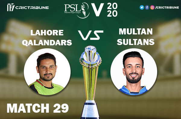 LAH vs MUL Live Score 29th Match between Lahore Qalandars vs Multan Sultans Live on 15 March 2020 Live Score & Live Streaming.
