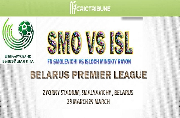 SMO vs ISL Live Score between FK Smolevichi vs Isloch Minskiy Rayon Live on 29 March 2020 Live Score.