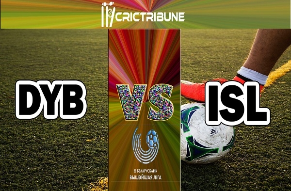DYB vs ISL Live Score between Dynamo Brest vs Isloch Live on 12 April 2020 Live Score