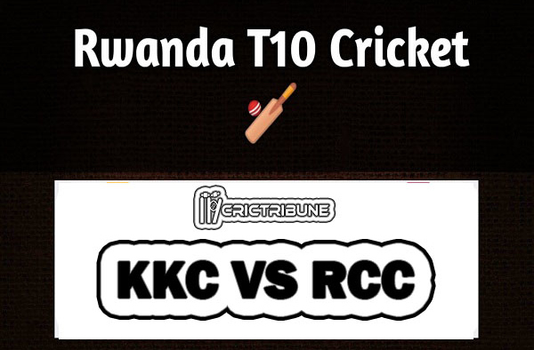 KKC vs RCC Live Score T10 Match of Rwanda Premier T10 League between KKC vs RCC on 1 April 2020 Live Score & Live Streaming