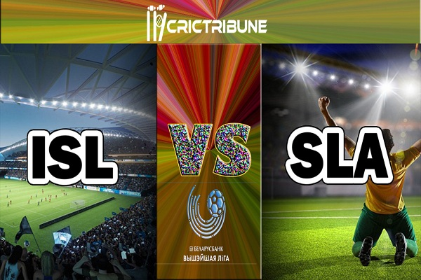 ISL vs SLA Live Score between FC Isloch vs Slavia Mozyr Live on 18 April 2020 Live Score
