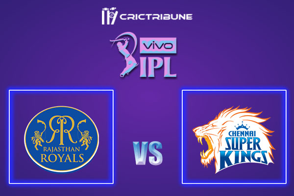 CSK vs RR Live Score,In the Matchof VIVO IPL 2021which will be played at Wankhede Stadium, Mumbai. CSK vs RR Live Score,Match between Chennai Super Kings...