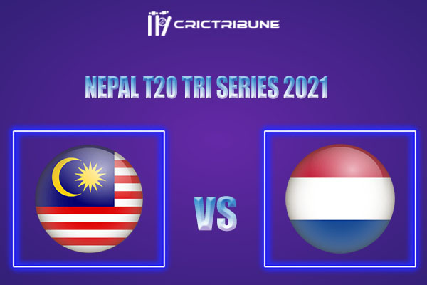 MAL vs NED Live Score, In the Match of Nepal T20 Tri Series 2021 which will be played at Tribhuvan University International Cricket Ground, Kirtipur. MAL vs NED