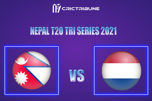 NEP vs NED Live Score,In theMatchof Nepal T20 Tri Series 2021which will be played at Tribhuvan University International Cricket Ground, Kirtipur. NEP vs NED