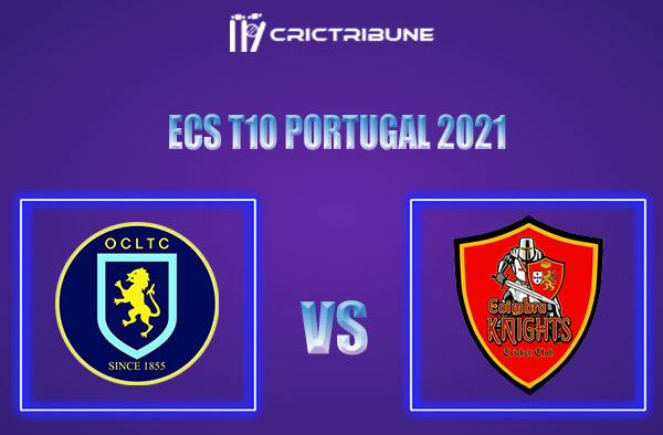 OCC vs CK Live Score, In the Match of ECS T10 Portugal 2021 which will be played at Estádio Municipal de Miranda do Corvo, Miranda do Corvo. OCC vs CK Live.....