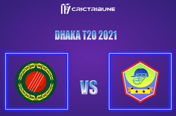 AL vs DOHS Live Score,In the 1stMatchof Dhaka T20 2021which will be played at National Cricket Stadium, Grenada. AL vs DOHS Live Score,Match between.......