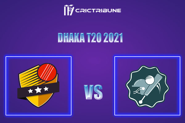 LOR vs BU Live Score,In theMatchof Dhaka T20 2021which will be played at BKSP-4, Dhaka. PBCC vs SCC Live Score,Match between Legends of Rupganj vs Brothers