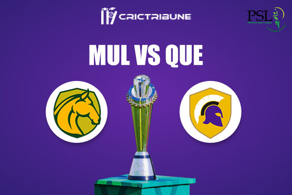 MUL vs QUE Live Score,In theMatchof Pakistan Super League 2021which will be played at Sheikh Zayed Stadium, Abu Dhabi. MUL vs QUE Live Score,Match between.