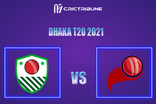 PBCC vs MSC Live Score,In theMatchof Dhaka T20 2021which will be played at BKSP-4, Dhaka. AL vs BU Live Score,Match between Prime Bank Cricket Club........