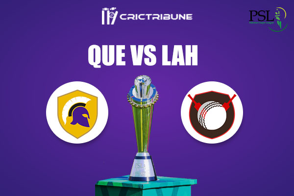QUE vs LAH Live Score,In theMatchof Pakistan Super League 2021which will be played at Sheikh Zayed Stadium, Abu Dhabi. QUE vs LAH Live Score,Match between.