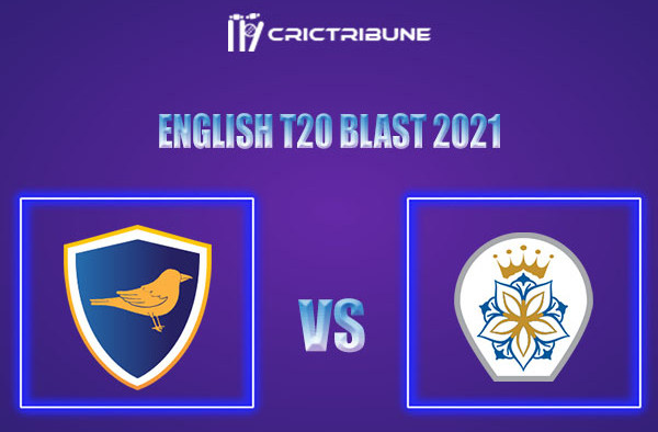 SUS vs HAM Live Score,In theMatchof English T20 Blast 2021which will be played at County Ground, Hove. SUS vs HAM Live Score,Match between Sussex vs Hampsh