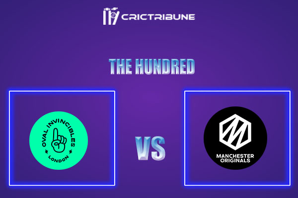 OVI vs MNR Live Score,In theMatchof The Hundred 2021which will be played at Kennington Oval, London.. OVI vs MNR Live Score,Match between Oval Invincibles.