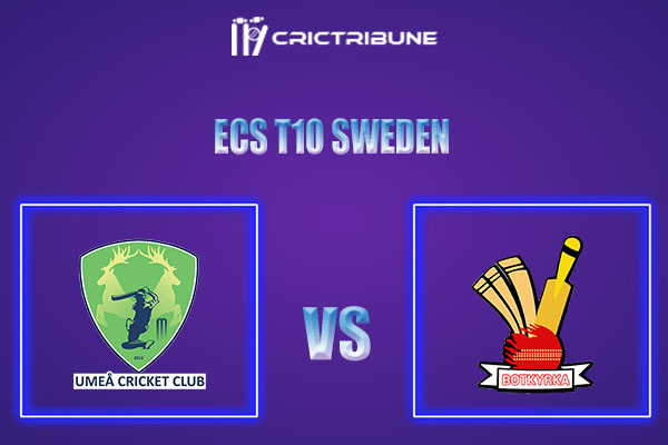UME vs BOT Live Score,In theMatchof ECS T10 Sweden 2021which will be played at Norsborg Cricket Ground, Stockholm. UME vs BOT Live Score,Match between Umea