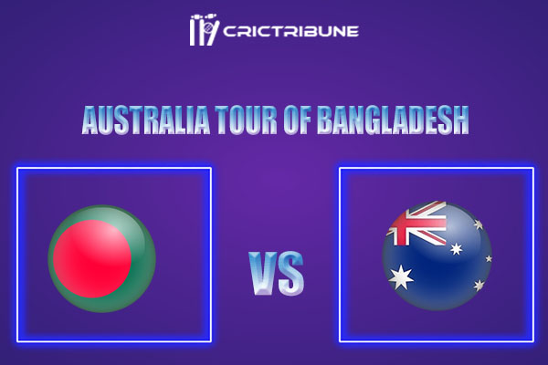 BAN vs AUS Live Score,In theMatchof Australia tour of Bangladesh 2021.which will be played at Shere Bangla National Stadium, Mirpur. BAN vs AUS Live Score..