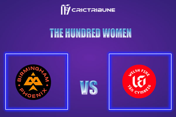 BPH-W vs WEF-W Live Score,In theMatchof The Hundred Womenwhich will be played at Old Trafford, Manchester. BPH-W vs WEF-W Live Score,Match between Birmin..