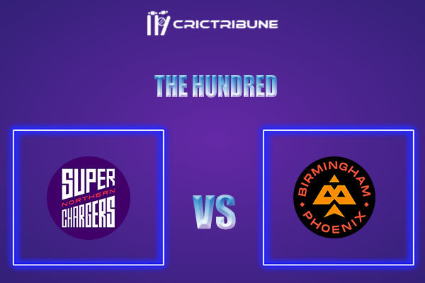NOS vs BPH Live Score,In theMatchof The Hundredwhich will be played at Trent Bridge, Nottingham. NOS vs BPH Live Score,Match between Northern Superchargers