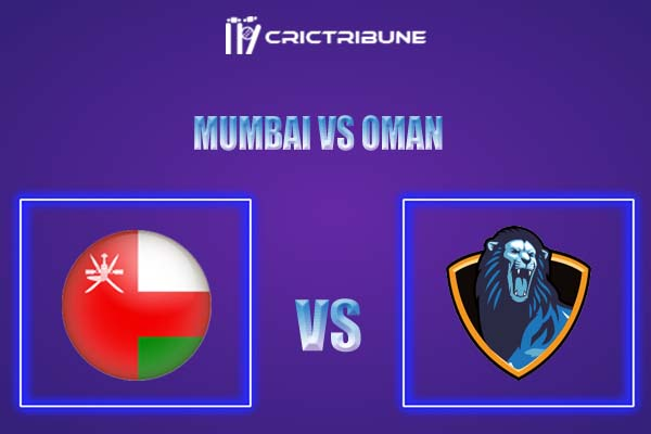 OMN vs MUM Live Score,In theMatchof Mumbai Tour of Oman 2021which will be played at Al Amerat Cricket Ground Oman Cricket.. OMN vs MUM Live Score,Match....