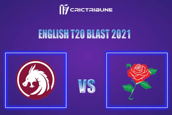 SOM vs LAN Live Score,In theMatchof English T20 Blast 2021 ,which will be played at GB Oval, Szodliget. SOM vs LAN Live Score,Match between................