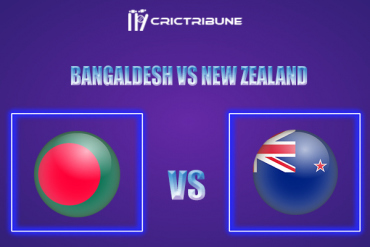 ,In theMatch Bangladesh vs New Zealand,which will be played at Shere Bangla National Stadium, Mirpur, Dhaka. BAN vs NZ Live Score,Match.