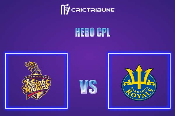 BR vs TKR Live Score,In theMatchof Hero CPL,which will be played at Warner Park, Basseterre, St Kitts. BR vs TKR Live Score,Match between Barbados Royals..
