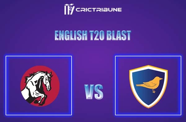 KET vs SUS Live Score,In theMatchof English T20 Blast,which will be played at Edgbaston, Birmingham. KET vs SUS Live Score,Match between Kent vs Sussex....