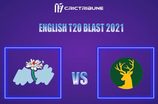 NOT vs YOR Live Score,In theMatchof English T20 Blast 2021,which will be played at Trent Bridge, Nottingham. NOT vs YOR Live Score,Match between Nottingham