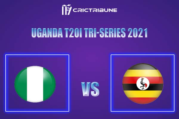UGA vs NIG Live Score,In theMatchof Uganda T20I Tri-Series 2021,which will be played at Entebbe Cricket Oval, Entebbe..UGA vs NIG Live Score,Match betwee..