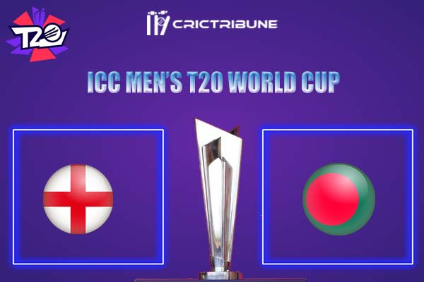 ENG vs BAN Live Score, ICC Men's T20 World Cup Live Score, ENG vs BAN Live Score Updates, ENG vs BAN Playing XI's